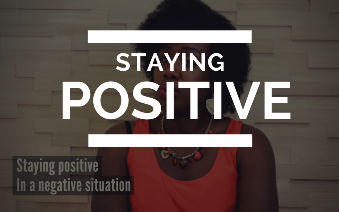 Staying positive in a negative situation