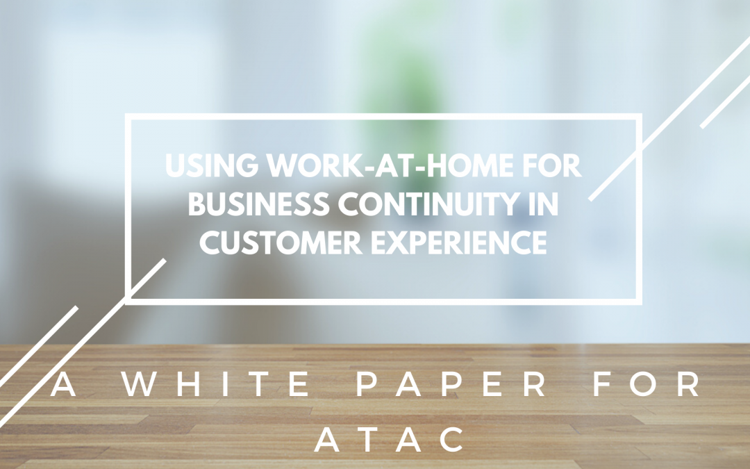 ATAC Unveils New Whitepaper: Using Work-at-Home for Business Continuity in Customer Experience